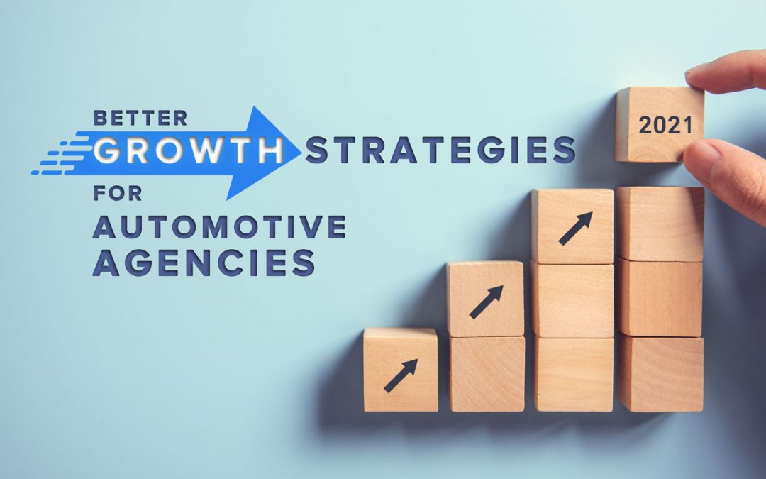 Better Growth Strategies for Automotive Agencies
